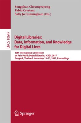 Lecture Notes in Computer Science: Digital Libraries: Data, Information, and Knowledge for Digital Lives