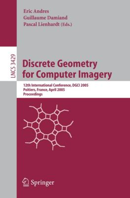 Lecture Notes in Computer Science: Discrete Geometry for Computer Imagery