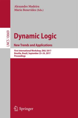 Lecture Notes in Computer Science: Dynamic Logic. New Trends and Applications