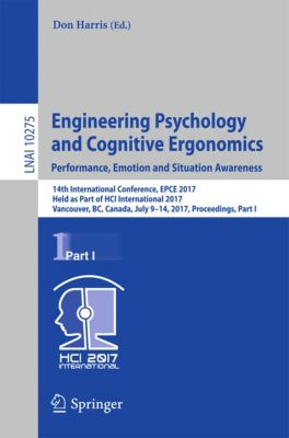 Lecture Notes in Computer Science: Engineering Psychology and Cognitive Ergonomics: Performance, Emotion and Situation Awareness