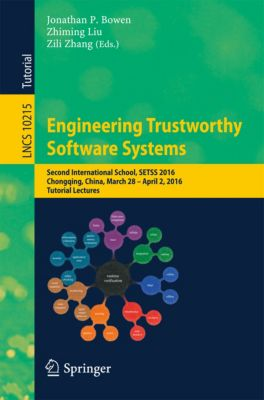 Lecture Notes in Computer Science: Engineering Trustworthy Software Systems