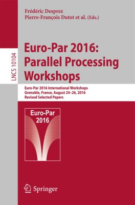 Lecture Notes in Computer Science: Euro-Par 2016: Parallel Processing Workshops
