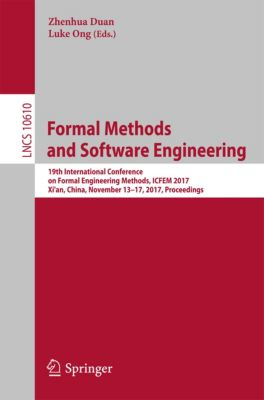 Lecture Notes in Computer Science: Formal Methods and Software Engineering