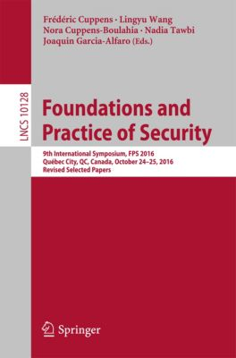 Lecture Notes in Computer Science: Foundations and Practice of Security