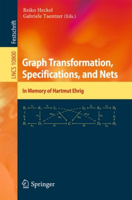 Lecture Notes in Computer Science: Graph Transformation, Specifications, and Nets