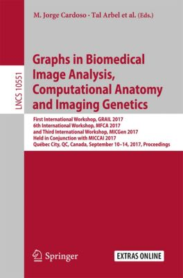 Lecture Notes in Computer Science: Graphs in Biomedical Image Analysis, Computational Anatomy and Imaging Genetics