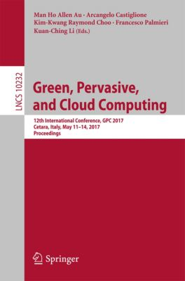 Lecture Notes in Computer Science: Green, Pervasive, and Cloud Computing