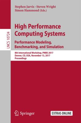 Lecture Notes in Computer Science: High Performance Computing Systems. Performance Modeling, Benchmarking, and Simulation