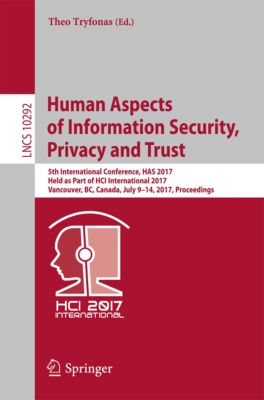 Lecture Notes in Computer Science: Human Aspects of Information Security, Privacy and Trust