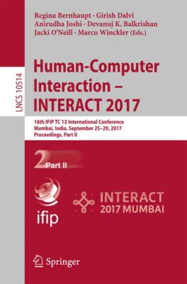 Lecture Notes in Computer Science: Human-Computer Interaction - INTERACT 2017