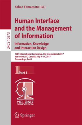 Lecture Notes in Computer Science: Human Interface and the Management of Information: Information, Knowledge and Interaction Design
