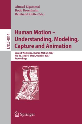 Lecture Notes in Computer Science: Human Motion - Understanding, Modeling, Capture and Animation