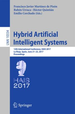Lecture Notes in Computer Science: Hybrid Artificial Intelligent Systems
