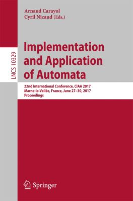 Lecture Notes in Computer Science: Implementation and Application of Automata
