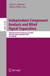 Lecture Notes in Computer Science: Independent Component Analysis and Blind Signal Separation