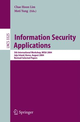 Lecture Notes in Computer Science: Information Security Applications