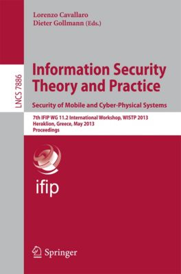 Lecture Notes in Computer Science: Information Security Theory and Practice. Security of Mobile and Cyber-Physical Systems
