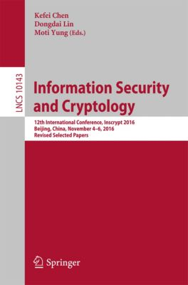 Lecture Notes in Computer Science: Information Security and Cryptology