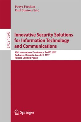 Lecture Notes in Computer Science: Innovative Security Solutions for Information Technology and Communications