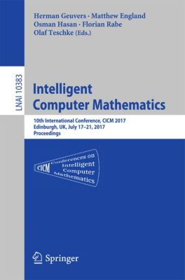Lecture Notes in Computer Science: Intelligent Computer Mathematics