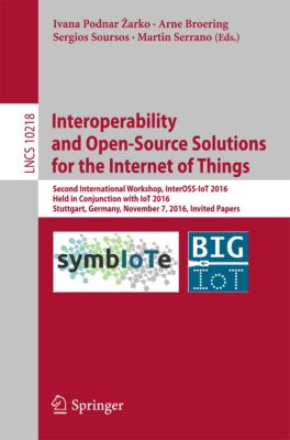 Lecture Notes in Computer Science: Interoperability and Open-Source Solutions for the Internet of Things