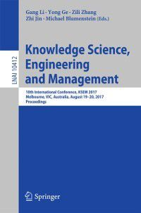 Lecture Notes in Computer Science: Knowledge Science, Engineering and Management