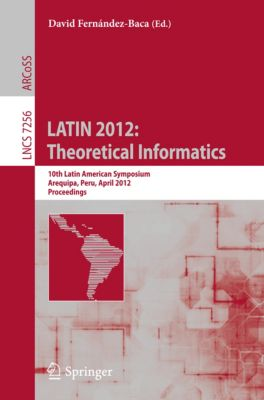 Lecture Notes in Computer Science: LATIN 2012: Theoretical Informatics