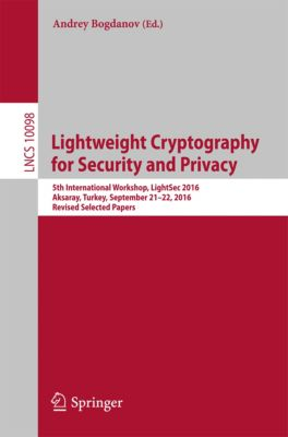 Lecture Notes in Computer Science: Lightweight Cryptography for Security and Privacy