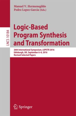 Lecture Notes in Computer Science: Logic-Based Program Synthesis and Transformation