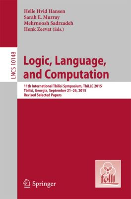 Lecture Notes in Computer Science: Logic, Language, and Computation