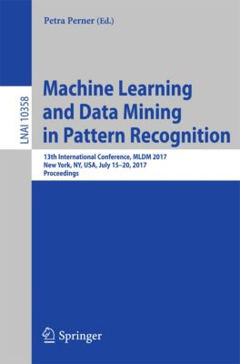 Lecture Notes in Computer Science: Machine Learning and Data Mining in Pattern Recognition