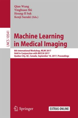 Lecture Notes in Computer Science: Machine Learning in Medical Imaging