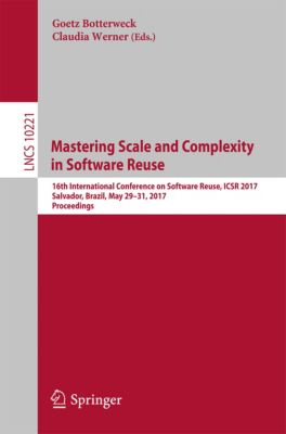 Lecture Notes in Computer Science: Mastering Scale and Complexity in Software Reuse