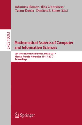 Lecture Notes in Computer Science: Mathematical Aspects of Computer and Information Sciences