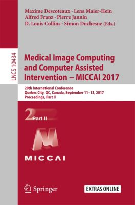 Lecture Notes in Computer Science: Medical Image Computing and Computer-Assisted Intervention − MICCAI 2017