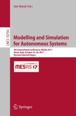 Lecture Notes in Computer Science: Modelling and Simulation for Autonomous Systems