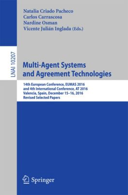 Lecture Notes in Computer Science: Multi-Agent Systems and Agreement Technologies