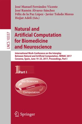 Lecture Notes in Computer Science: Natural and Artificial Computation for Biomedicine and Neuroscience