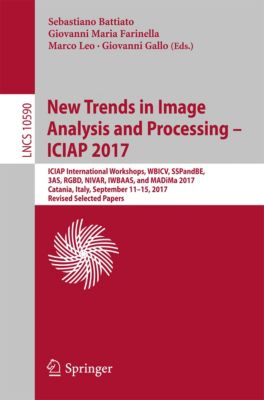 Lecture Notes in Computer Science: New Trends in Image Analysis and Processing – ICIAP 2017