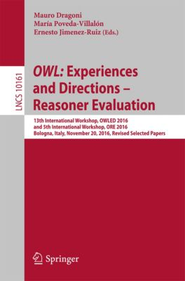 Lecture Notes in Computer Science: OWL: Experiences and Directions – Reasoner Evaluation