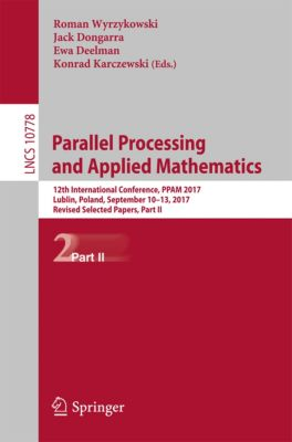 Lecture Notes in Computer Science: Parallel Processing and Applied Mathematics
