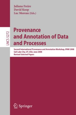 Lecture Notes in Computer Science: Provenance and Annotation of Data and Processes