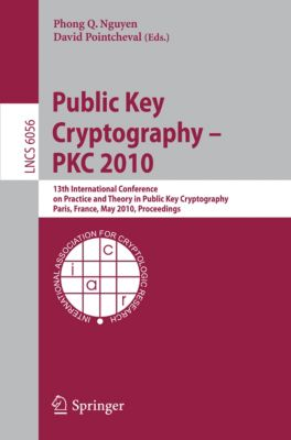 Lecture Notes in Computer Science: Public Key Cryptography - PKC 2010