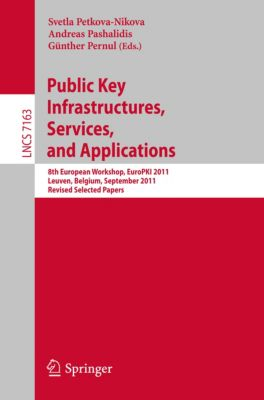 Lecture Notes in Computer Science: Public Key Infrastructures, Services and Applications