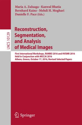 Lecture Notes in Computer Science: Reconstruction, Segmentation, and Analysis of Medical Images