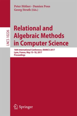 Lecture Notes in Computer Science: Relational and Algebraic Methods in Computer Science