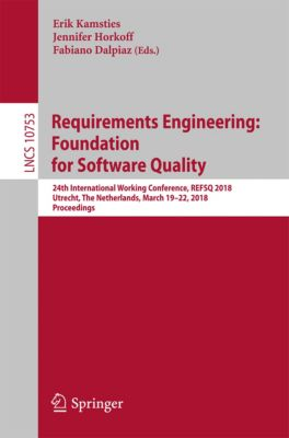 Lecture Notes in Computer Science: Requirements Engineering: Foundation for Software Quality