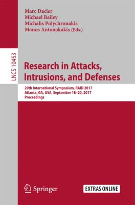 Lecture Notes in Computer Science: Research in Attacks, Intrusions, and Defenses