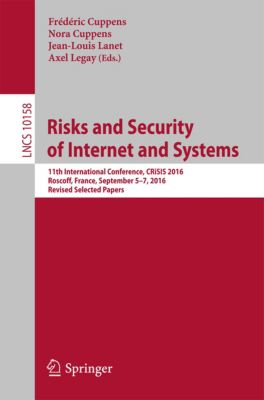 Lecture Notes in Computer Science: Risks and Security of Internet and Systems