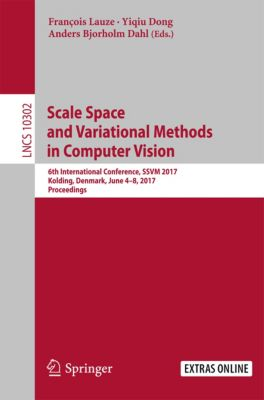 Lecture Notes in Computer Science: Scale Space and Variational Methods in Computer Vision